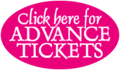 CLICK HERE FOR ADVANCE TICKETS