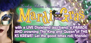 MARDI GRAS, With a LIVE Dixieland jazz band, a PARADE AND crowning The King and Queen of THE KS KREWE? Let the good times roll, friends!